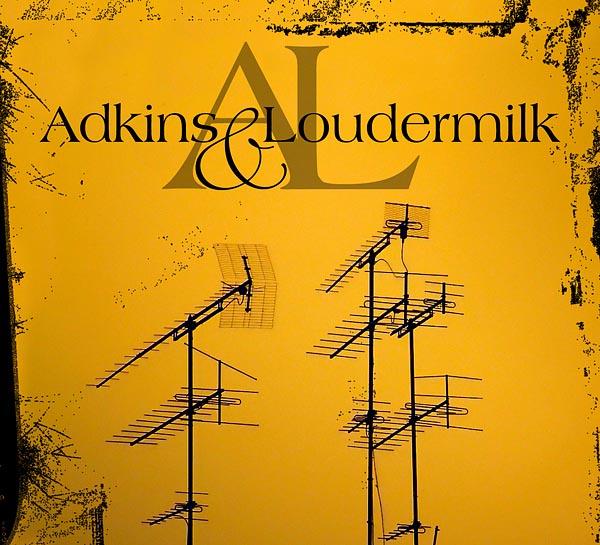 ADKINS & LOUDERMILK – Here At Last