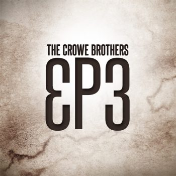 EP3 From The Crowe Brothers