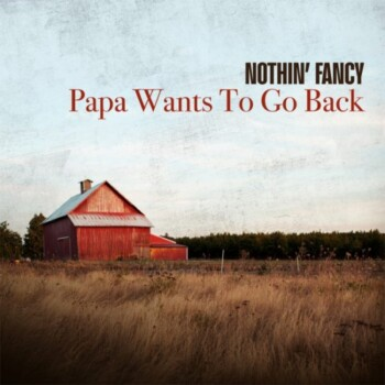 Nothin' Fancy Delivers New Single