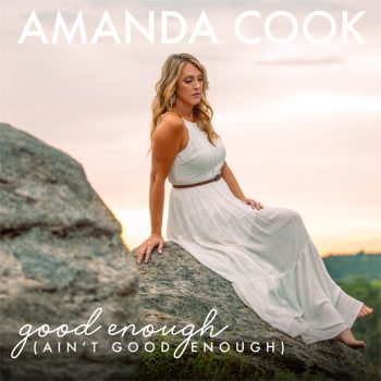 """World Premiere of """"GOOD ENOUGH"""" by Amanda Cook"""