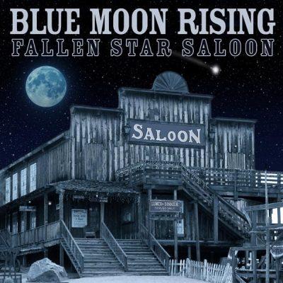 BlueMoonRising_FallenStarSaloonSingle600