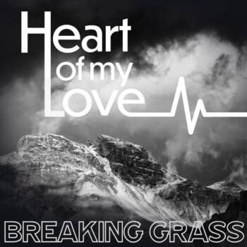 Breaking Grass – Heart of My Love