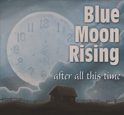 "Blue Moon Rising – ""After All This Time"""