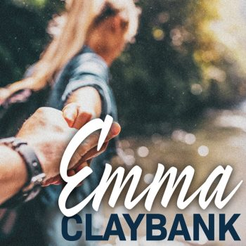 """""""EMMA"""" From  ClayBank  – Highly Anticipated New Single"""