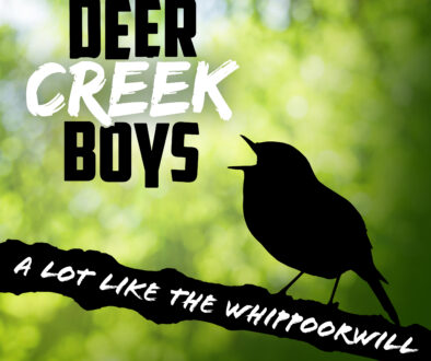 "Deer Creek Boys – ""A Lot Like The Whippoorwill"""