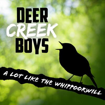"Deer Creek Boys – ""A Lot Like The Whippoorwill"""