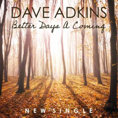 NEW SINGLE FROM SUPERSTAR VOCALIST DAVE ADKINS
