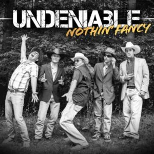 "Nothin' Fancy -  They are ""UNDENIABLE"""