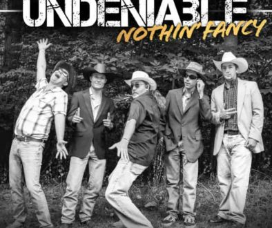 "Nothin' Fancy –  They are ""UNDENIABLE"""
