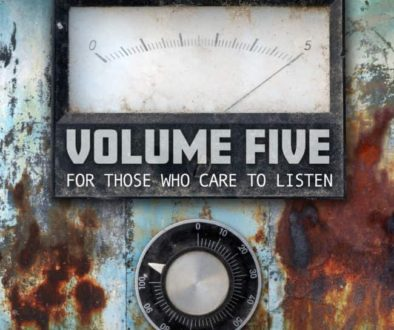 Volume Five – FOR THOSE WHO CARE TO LISTEN