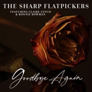 Sharp-Flatpickers_Goodbye-Again