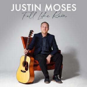 Justin-Moses-Fall-Like-Rain