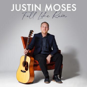 Fall Like Rain Album – Justin Moses