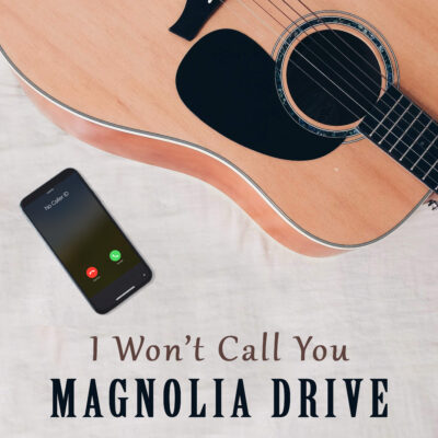 """Magnolia Drive releases """"I Won't Call You"""""""