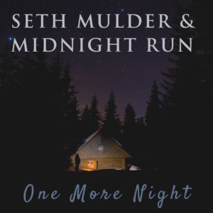 One More Night from Seth Mulder & Midnight Run