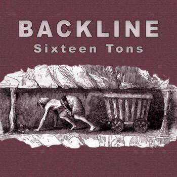 Sixteen Tons – Backline New Single